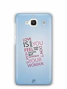 YuBingo Love is what you Feel Designer Mobile Case Back Cover for Xiaomi Redmi 2S