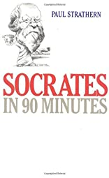 Socrates in 90 Minutes Strathern Paul