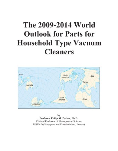 The 2009-2014 World Outlook For Parts For Household Type Vacuum Cleaners