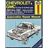 Chevrolet S-10 Gmc S-15 and Olds Bravada Automotive Repair Manual, 1982-1992 (Haynes Automotive Repair Manuals)