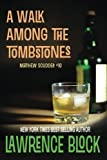 A Walk Among the Tombstones (Matthew Scudder) (Volume 10) by Block, Lawrence (2013) Paperback