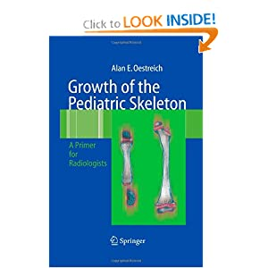 Growth of the Pediatric Skeleton: A Primer for Radiologists
