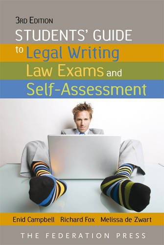 STUDENTS GUIDE TO LEGAL WRITING, LAW EXAMS & SELF ASSESSMENTS - 3RD EDITION