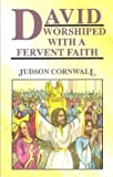 David Worshipped with a Fervent Faith (1560430893) by Cornwall, Judson