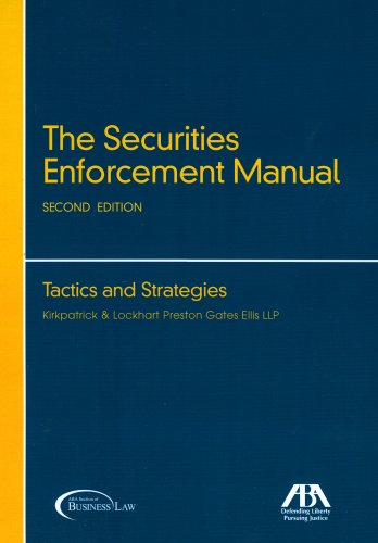 The Securities Enforcement Manual: Tactics and Strategies