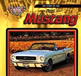 img - for The Story Of The Ford Mustang (Classic Cars) book / textbook / text book