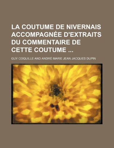 La coutume de Nivernais accompagnée d'extraits du commentaire de cette coutume