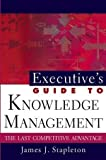 img - for Executive's Guide to Knowledge Management: The Last Competitive Advantage by Stapleton, James J. 1st edition (2002) Hardcover book / textbook / text book