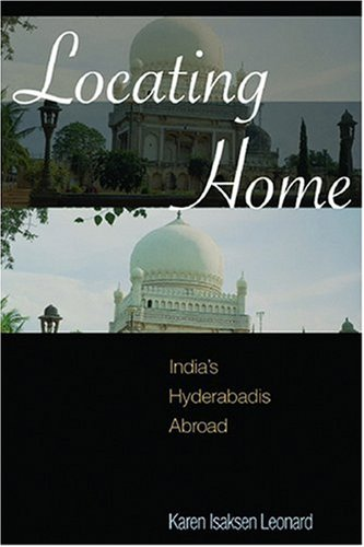 Locating Home: India's Hyderabadis Abroad