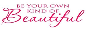 Be Your Own Kind of Beautiful (All Caps PINK) quote wall saying Marilyn Monro...