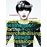 img - for Understanding Aesthetics for the Merchandising and Design Professional, (2nd Edition) [Paperback] [2010] 2nd Revised Ed. Ann Marie Fiore book / textbook / text book