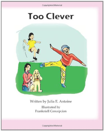 Too Clever by Julia E. Antoine