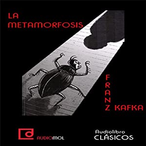 La metamorfosis [The Metamorphosis] | [Franz Kafka]