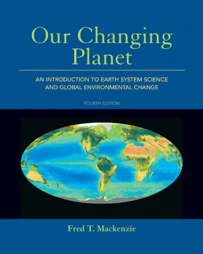 Our Changing Planet:An Introduction to Earth System Science and GlobalEnvironmental Change