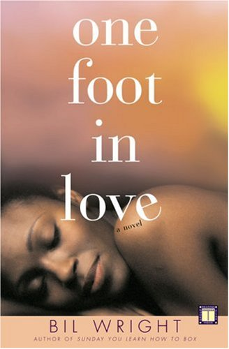 One Foot in Love: A Novel, Bil Wright