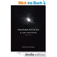 Frankenstein A Life Beyond: Book 1 of 3