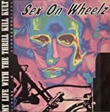 SEX ON WHEELZ 12 INCH (12