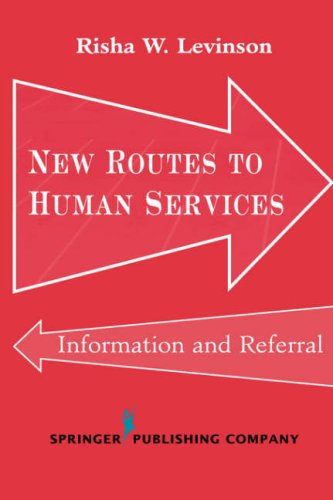 New Routes to Human Services: Information and Referral (Springer Series on Social Work)