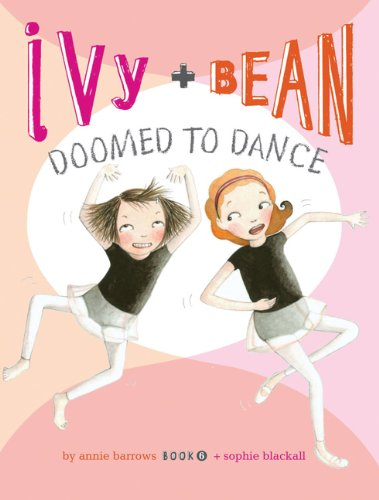 Ivy and Bean Doomed to Dance (Book 6), Sophie Blackall