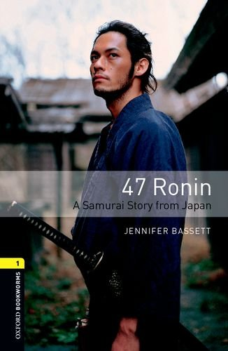 Oxford Bookworms Library: Stage 1: 47 Ronin Audio CD Pack