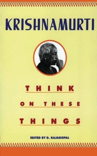 Krishnamurti: Think on These Things