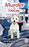 Murder by Decay (Edna Davies mysteries) (Volume 6)