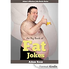 Fat Jokes - Funny Fat Jokes and Insults (with Pictures and Captions) (Adam's Hilarious Joke Books Book 11) (English Edition)