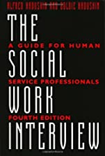 The Social Work Interview by Alfred Kadushin