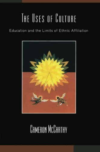The Uses of Culture: Education and the Limits of Ethnic Affiliation (Critical Social Thought)