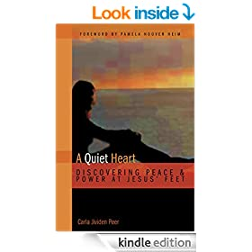 A Quiet Heart: Discovering Peace and Power at Jesus' Feet