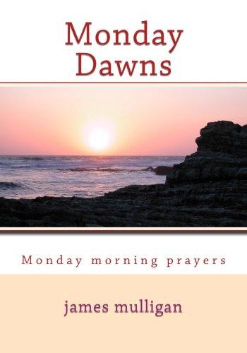 Monday Dawns  ...  Monday morning prayers