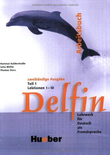 Delfin 1: Arbeitsbuch: Lektionen 1-10 Teil 1 (German Edition)