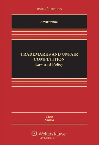Trademarks and Unfair Competition: Law and Policy, Third...