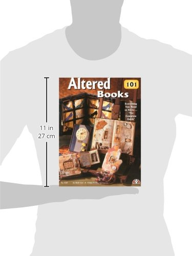 Altered Books 101: Everything You Need to Know ... 'The Complete Guide'