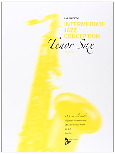 Intermediate Jazz Conception Tenor Sax: 15 great solo etudes for jazz style and improvisation. Tenor-Saxophon in B