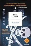 Mafia.com. Soldi, guerra e spionaggio: inchiesta sul lato oscuro della rete (8804619368) by Misha Glenny
