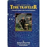 img - for The Complete Time Traveler : A Tourist's Guide to the Fourth Dimension book / textbook / text book