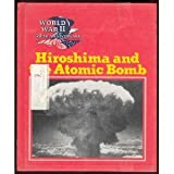Hiroshima and the Atomic Bomb (World War II 50th Anniversary Series)