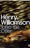 Henry Williamson Tarka the Otter (Penguin Modern Classics)