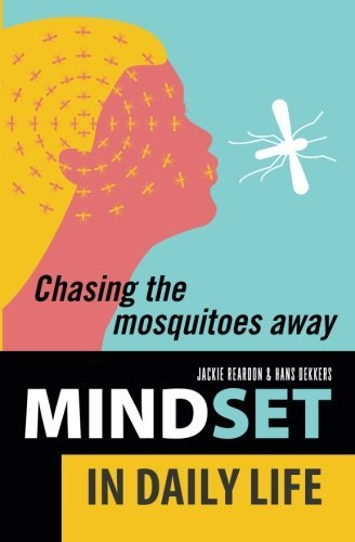 Mindset in daily life: Chasing the mosquitoes away
