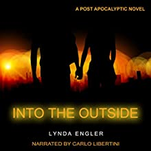 Into the Outside Audiobook by Lynda Engler, Henry Dixon Narrated by Carlo Libertini