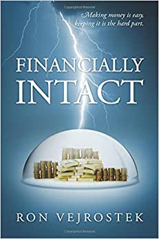 Financially Intact: Making Money Is Easy, Keeping It Is The Hard Part