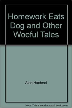 Homework eats dog and other woeful tales