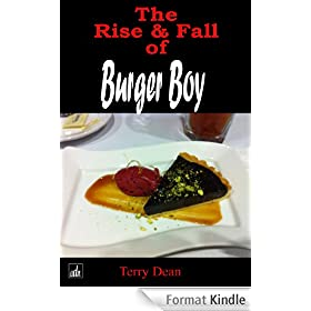 The Rise & Fall Of Burger Boy (English Edition)