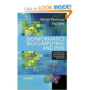 Bioinformatics, Biocomputing and Perl: An Introduction to Bioinformatics Computing Skills and Practice