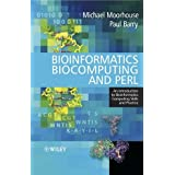 Bioinformatics, Biocomputing and Perl: An Introduction to Bioinformatics Computing Skills and Practiceby Michael Moorhouse
