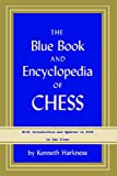 The Blue Book and Encyclopedia of Chess: with Introduction and updates in 2008 by Sam Sloan (0923891927) by Harkness, Kenneth