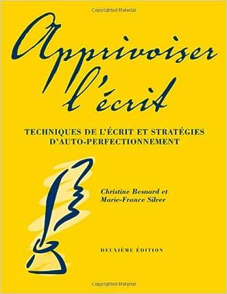 Apprivoiser L'Ecrit: Techniques de L'Ecrit Et Strategies D'Auto-Perfectionnement