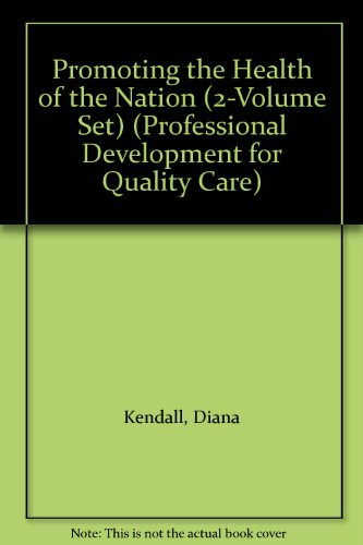 Promoting the Health of the Nation (2-Volume Set) (Professional Development for Quality Care)