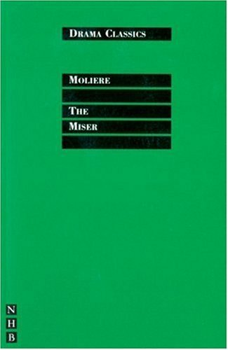 Moliere - The Miser [with Biographical Introduction] (Drama Classics)